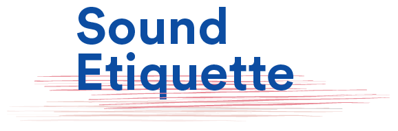Sound Etiquette